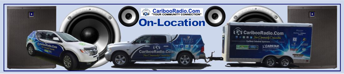 Cariboo Radio is On Location Where the Events Are