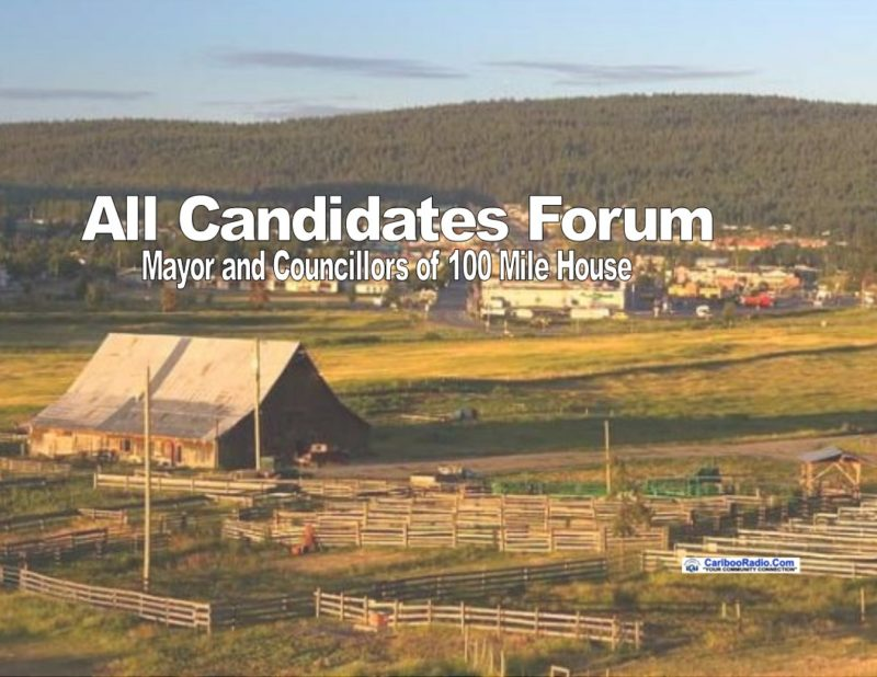 All Candidates Forum – October 3rd, 2018 at the Creekside Seniors Centre at 6:00pm for Mayor and Councillors of 100 Mile House.
