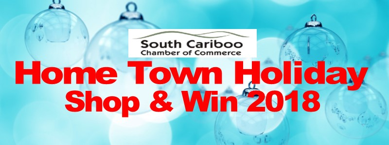South Cariboo Chamber Home Town Holiday Shop and Win Shop Local Incentive