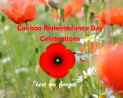 Join in on the Remembrance Day Celebrations in the Cariboo November 11th 2018