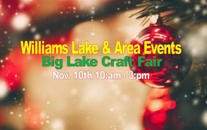 Williams Lake and surrounding area Events from November 9th - November 15th 2018