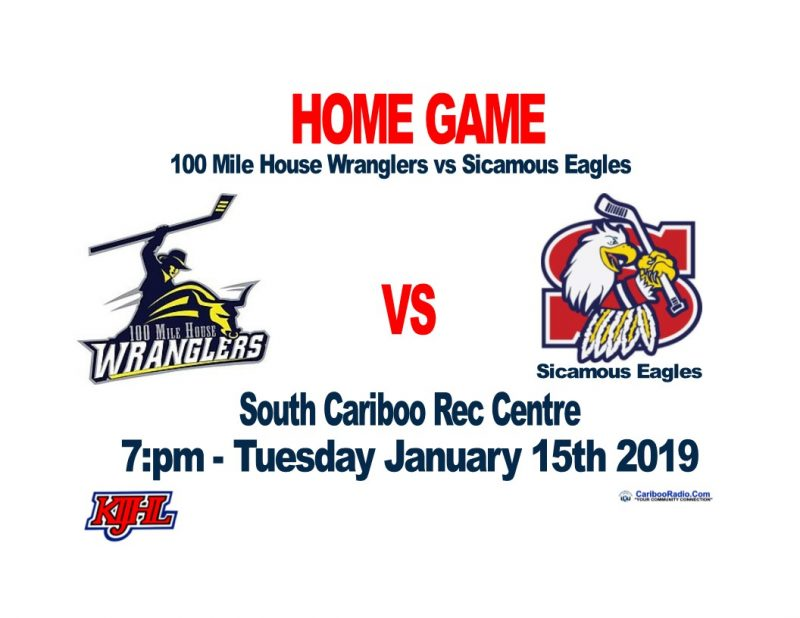100 Mile House Wranglers vs Sicamous Eagles Tuesday 7:pm January 15th @ the South Cariboo Rec Centre