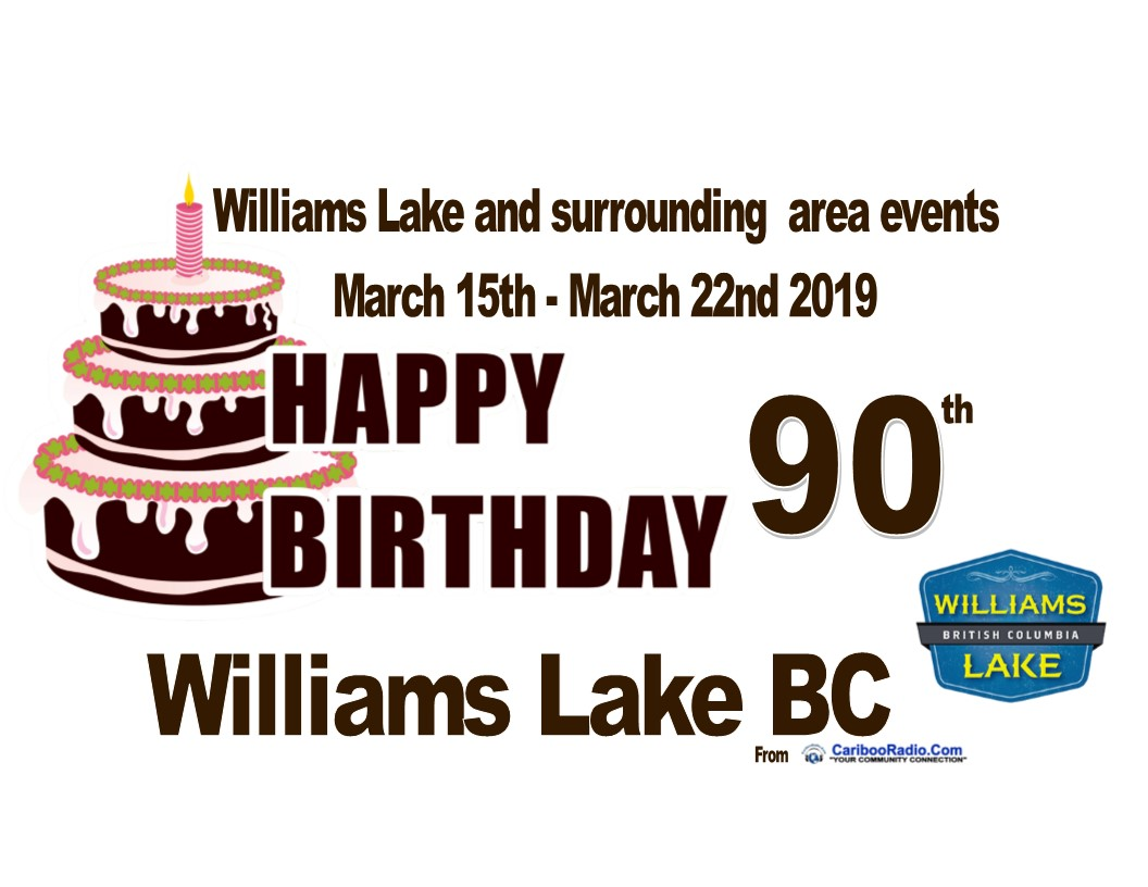 Williams Lake and surrounding area events March 15th - March 22nd 2019