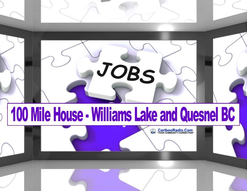 Top Jobs in 100 Mile House - Williams Lake and Quesnel BC
