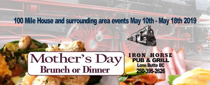 100 Mile House and surrounding area events May 10th - May 18th 2019