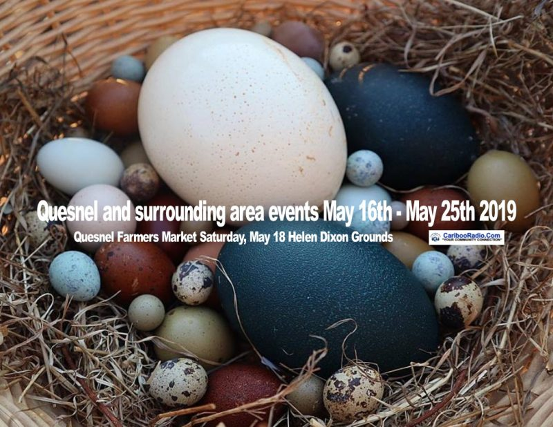Quesnel and surrounding area events May 16th - May 25th 2019