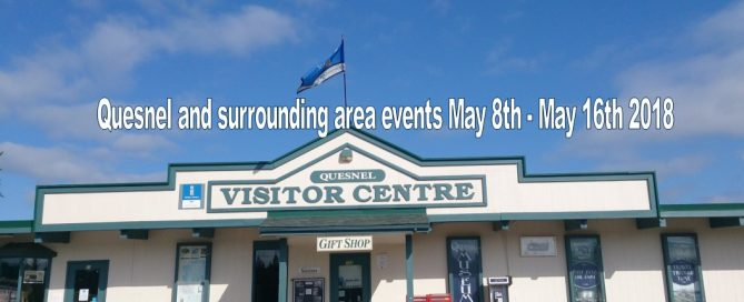Quesnel and surrounding area events May 8th - May 16th 2018